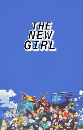THE NEW GIRL | BNHA by NatsuNymph