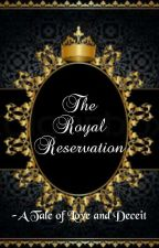 The Royal Reservation - A Tale of Love and Deceit by Kathashilpin