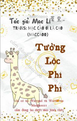 Đọc truyện [ĐM/Hoàn] Tưởng Lộc Phi Phi (Mạc Lí 莫里__) - Trans: Maccaoo