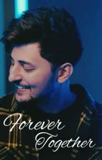 Forever Together ♡ by SrishtiDRDZ