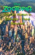 The Last Human In Zootopia - I Have Returned by Panzer64