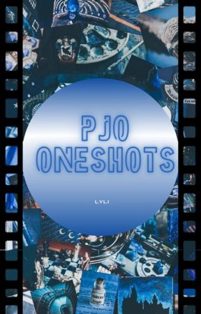 PJO/HoO Oneshots by -nxghttears-