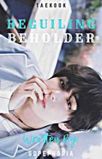 Beguiling Beholder   Taekook FF by SopePhoria