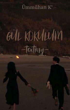 Gül Kokulum | Texting by -Schwarzeperle