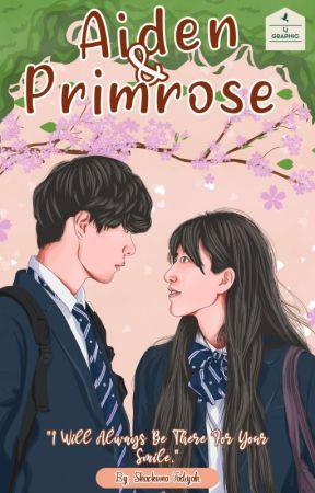 Aiden & Primrose [Update Tiap Hari] by ShackvinaFadiyah