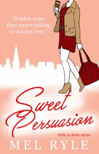 Sweet Persuasion (Book 4 of the Girls In Suits Series) cover