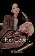 Her Lover    VSOO (18+) by cartierwrites
