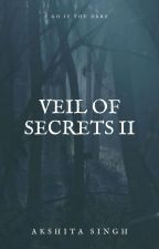 veil of secrets II by wordscreateworlds11