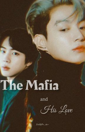 The Mafia And His Love   JinKook by SickOfTae_Uva