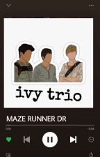 Maze Runner DR Stories by inlovewitholiverwood