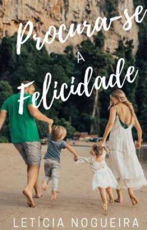 Procura-se a Felicidade  by LeticiaNogueira0