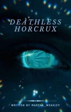 Deathless Horcrux by martaa_weasley