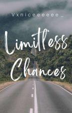 Limitless Chances by Vxniceeeeee_
