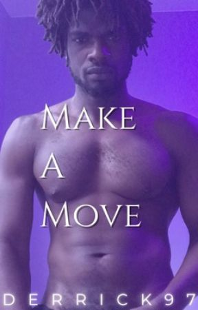 MAKE A MOVE by Derrick97
