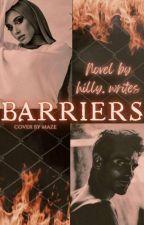Barriers by AbenaCraze2