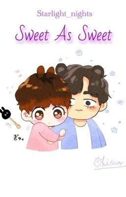 Đọc truyện [TaeKook/VKook] Sweet As Sweet