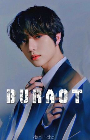 """Buraot"" || CHOI BEOMGYU FF || by daniii_choi"