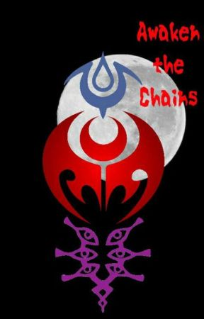 Awaken the Chains by Lunar_Legend