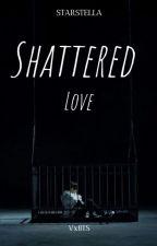 Shattered Love    VxBTS    by Starstella012