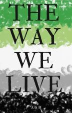 The Way We Live by Embers15