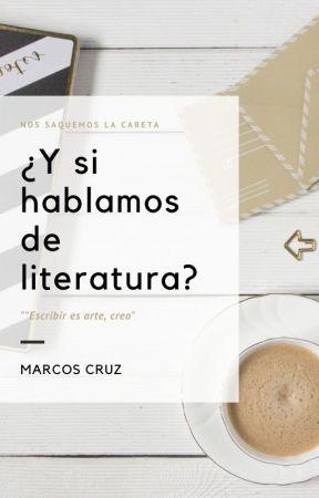 ¿Y si hablamos de literatura? by MarcosEscritosU