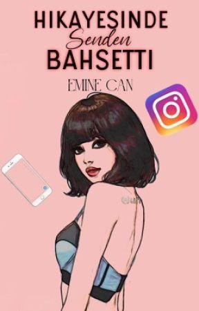 Hikayesinde Senden Bahsetti   texting by EmineCann