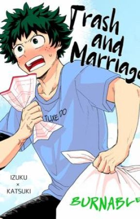 Trash And Marriage | Bakudeku by sparklyasahi