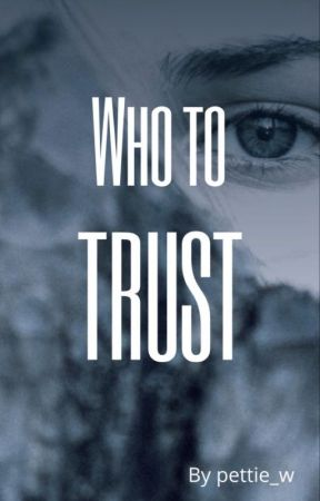 Who To Trust by pettie_w