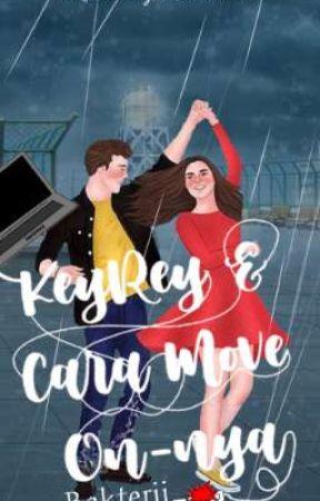 KeyRey & Cara Move On-Nya by BAKTERII1