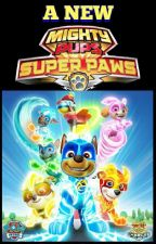 A New Super Paws-A Paw Patrol Mighty Pups Story by ThreadyRumble