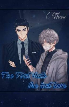 The First Hate, The Last Love  by Phoomyatthaw