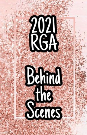 2021 RGA Behind The Scenes by Rose-Gold_Community