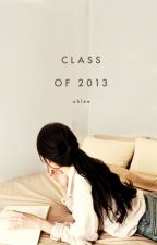 class of 2013 by whereagardenwas