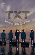 Be Together Until Tomorrow by badguy_unknown