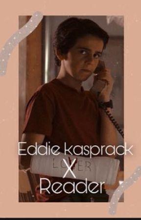 Eddie kasprack X reader  by Mia025188