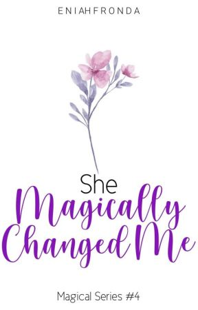 She Magically Changed Me (Magical Series #4) by EniahFronda
