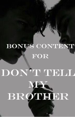 Bonus Content: Don't Tell My Brother by hyac1nthus