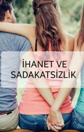 İHANET Ve SADAKATSİZLİK by rukiyeravzasert