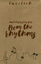 From the Rhythms (Ang Kalasag Series #4) by luvelixh
