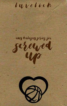 Screwed-Up (Ang Kalasag Series #6) by luvelixh