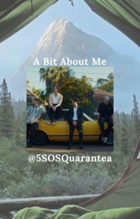 A Bit About Me by 5SOSQuarantea