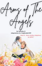 Arms of The Angels (Book II - Home (Jenlisa)) by brightside2309