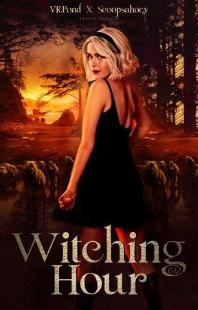 Witching Hour → Chilling Adventures of Sabrina One Shots by scoopsahoey