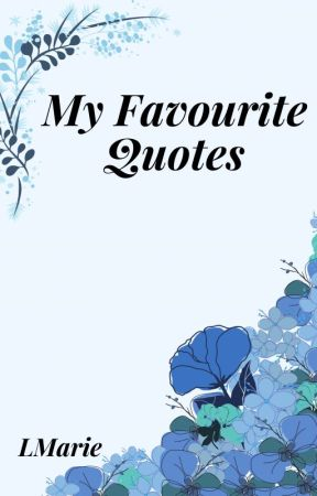 My Favourite Quotes by LMarieBooks