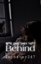 The one they left behind  by Imposter247