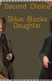 second choice (sirius black's daughter) Megan Lily Black cover