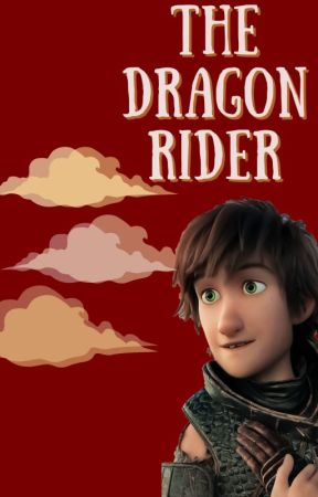 The Dragon Rider ➶ {Hiccup x Reader} by poppinisperfection