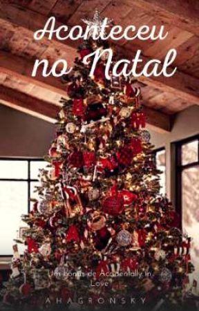 Aconteceu no Natal • oneshot • um bônus de Natal de  Accidentally in Love  by ahagronsky