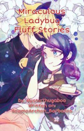 Miraculous Ladybug Fluff Stories by AnemoArchon_Barbatos