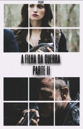 A Filha Da Guerra [2]   TWD by sabinadetailz